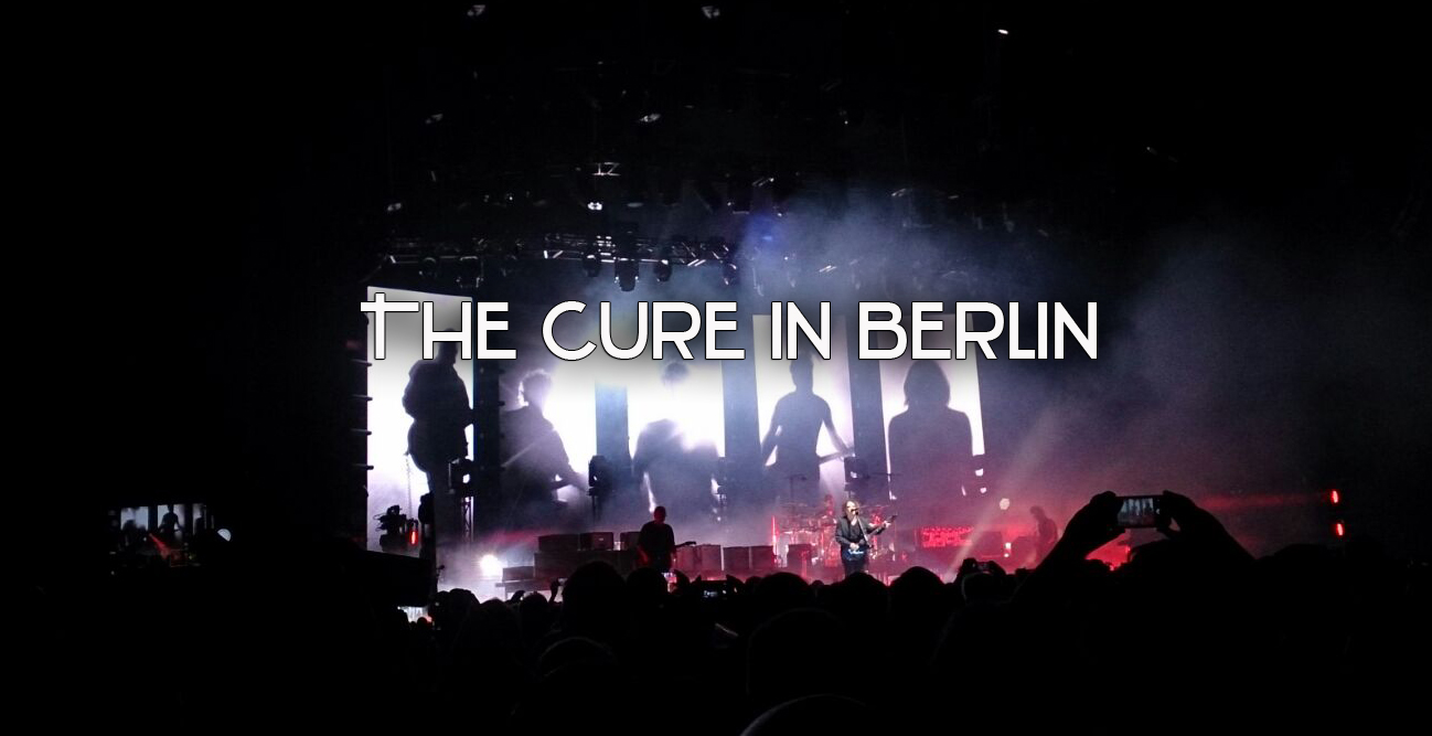 The Cure in Berlin